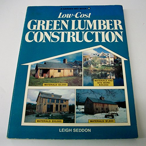 Low Cost Green Lumber Construction