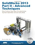 SolidWorks 2013 Part II - Advanced Techniques, Tran, Paul, 1585037702