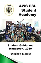 AWS ESL Student Academy: The ESL Student Guide and Handbook (Academic Writing Skilla 0)