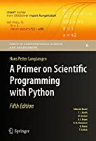 A Primer on Scientific Programming with Python, 5th Edition Front Cover