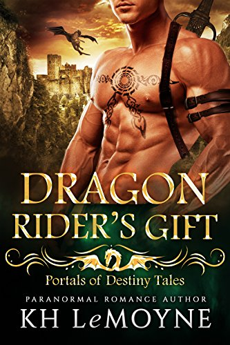 Dragon Rider's Gift, Portals of Destiny Tale by KH LeMoyne
