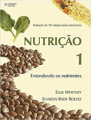Nutrição 1. Entendendo os Nutrientes (Em Portuguese do Brasil)