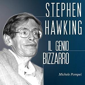 Stephen Hawking: Il genio bizzarro Audiobook