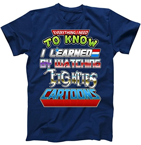 Everything I Need to Know I Learned by Watching Eighties Cartoons T-Shirt Navy XL