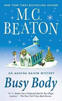 Busy Body: An Agatha Raisin Mystery (Agatha Raisin Mysteries Book 21) by [Beaton, M. C.]