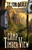 Camp Timber View, Jason Deas, 1461059186