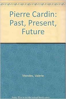 Book Pierre Cardin: Past, Present, Future