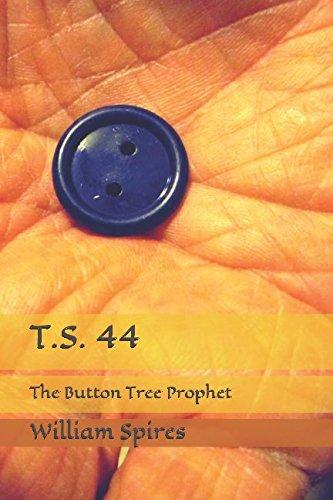 T.S. 44: The Button Tree Prophet