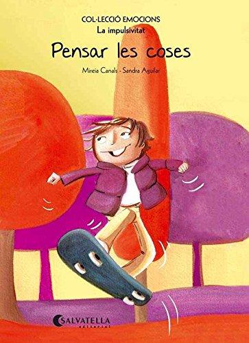 (CAT).PENSAR LES COSES.(IMPULSIVITAT).(EMOCIONS) (Catalan) Paperback – 2014