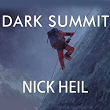 Dark Summit: The True Story of Everest's Most Controversial Season Audiobook by Nick Heil Narrated by David Drummond