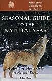 Seasonal Guide to the Natural Year, John Bates, 1555912737
