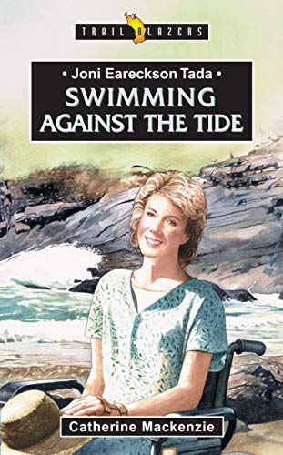 Joni Eareckson Tada: Swimming Against the Tide (Trail Blazers)