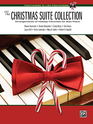 The Christmas Suite Collection: Intermediate to Late Intermediate Arrangements of Holiday Favorites for Solo Piano -