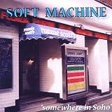 Somewhere In Soho By Soft Machine (2011-06-27)