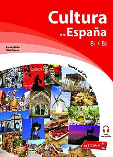 Cultura en Espana (Nueva edicion): Libro B1-B2 + audio descargable by Editorial Enclave-Ele