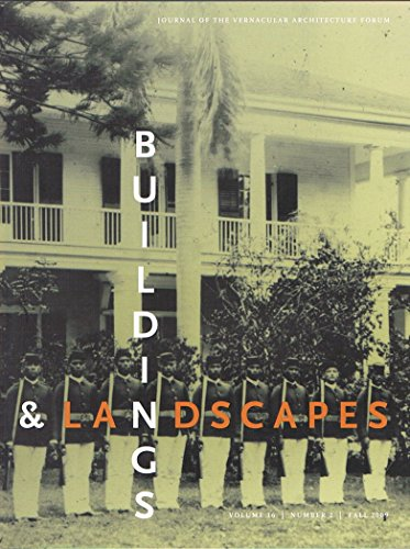 Buildings & Landscapes: Journal of the Vernacular Architecture Forum, Fall 2009