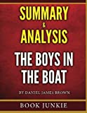 The Boys in the Boat - Summary & Analysis: Nine Americans and Their Epic Quest for Gold at the 1936 Berlin Olympics