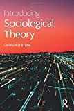 Introducing Sociological Theory