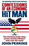 img - for Confessions of an Economic Hit Man: The shocking story of how America really took over the world by Perkins, John New Edition (2006) book / textbook / text book