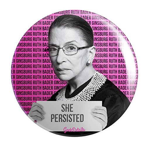 Geek Details Women Of History   She Persisted Pinback Button  Ruth Bader Ginsburg