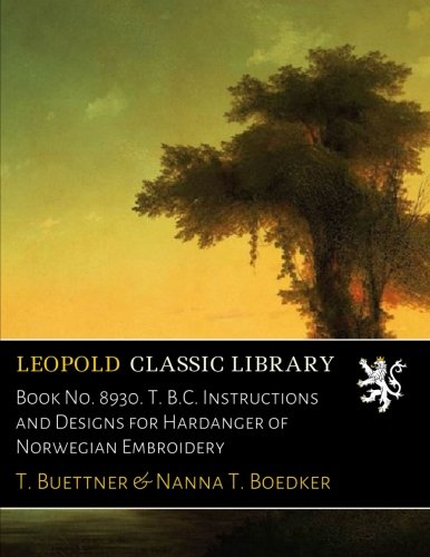 Book No. 8930. T. B.C. Instructions and Designs for Hardanger of Norwegian Embroidery