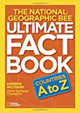 The National Geographic Bee Ultimate Fact Book: Countries A to Z