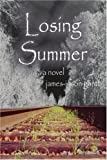 Losing Summer, James-Jason Gantt, 0595297498