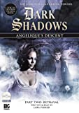 Angelique's Descent Part Two: Betrayal (Dark Shadows)