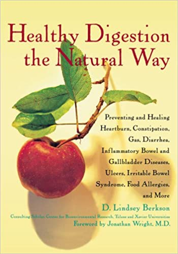 Healthy Digestion the Natural Way: Preventing and Healing