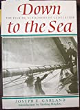 img - for Down to the sea: The fishing schooners of Gloucester book / textbook / text book