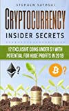 CRYPTOCURRENCY: Insider Secrets - 12 Exclusive Coins Under $1 with Potential for Huge Profits in 2018!