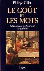 Le Goût et les mots : Littérature et gastronomie 14e-20e siècles