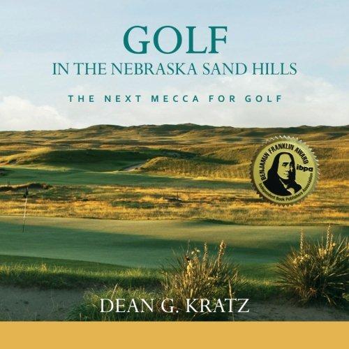 Golf in the Nebraska Sand Hills: The Next Mecca for Golf