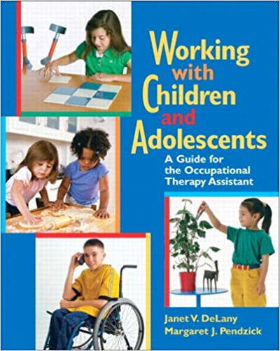 Working With Children And Adolescents A Guide For The Occupational