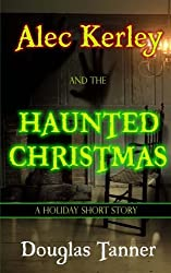 Alec Kerley and the Haunted Christmas