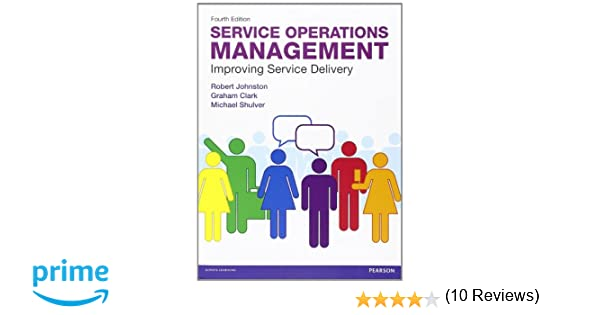 Service Operations Management: Improving Service Delivery (4th ...