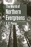 The World of Northern Evergreens, E. C. Pielou, 0801477409