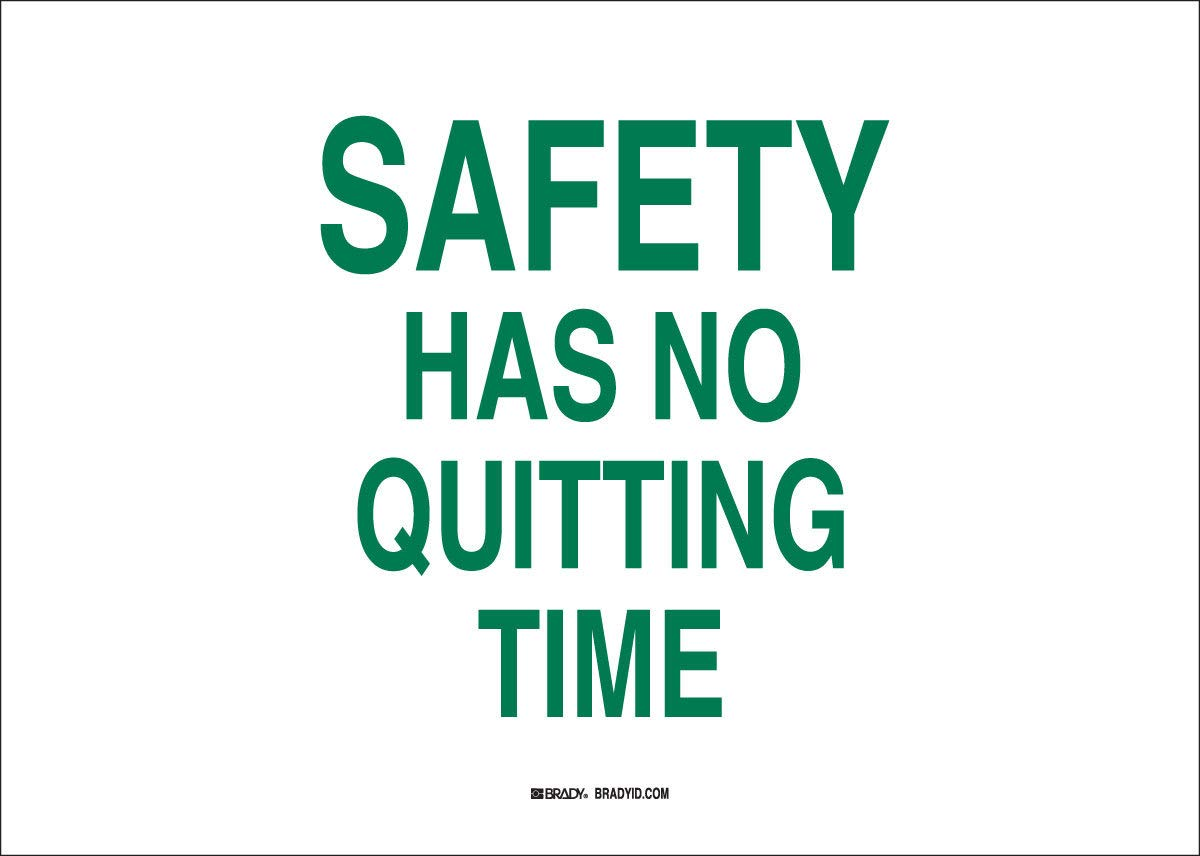 Brady 10'' X 14'' X .035'' Green On White B-555 Aluminum Office And Facility Sign''SAFETY HAS NO QUITTING TIME'' by Brady USA