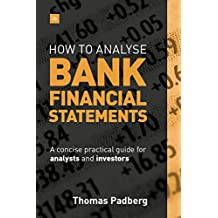 How To Analyze Bank Financial Statements: A concise practical guide for analysts and investors