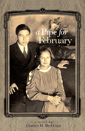 A Pipe for February: A Novel (American Indian Literature and Critical Studies Series)