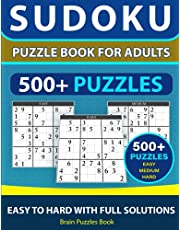 SUDOKU PUZZLE BOOK FOR ADULTS – 500+ Puzzles - Easy, Medium, Hard With Full Solutions: Sudoku Puzzle Book, Ultimate Sudoku Book for Adults Easy to Hard
