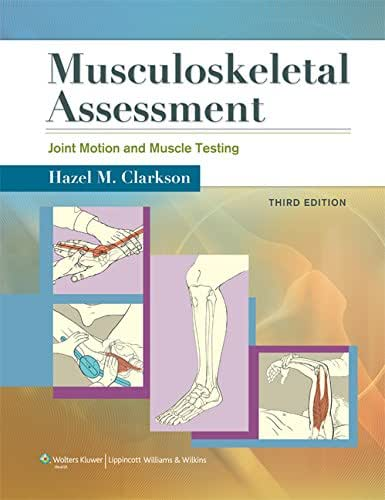 Musculoskeletal Assessment: Joint Motion and Muscle Testing (Musculoskeletal Assesment)