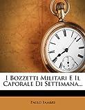 I Bozzetti Militari e il Caporale Di Settimana..., Paulo Fambri, 1272536580
