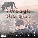 Through the Mist: Gold Valley Romance, Book 3 | Liz Isaacson