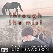 Through the Mist: Gold Valley Romance, Book 3 | Liz Isaacson