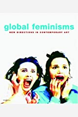 Global Feminisms: New Directions in Contemporary Art Hardcover