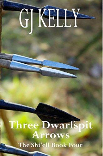 Three Dwarfspit Arrows: Book Four (The Shi'ell 4) ()