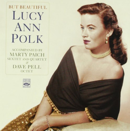 But Smashing. Lucy Ann Polk Accompanied by the Marty Paich Sextet and Quartet & the Dave Pell Octet