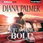 Wyoming Bold: Wyoming Men, Book 3 | Diana Palmer