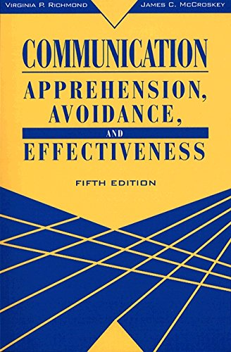Communication: Apprehension, Avoidance, and Effectiveness (5th Edition)